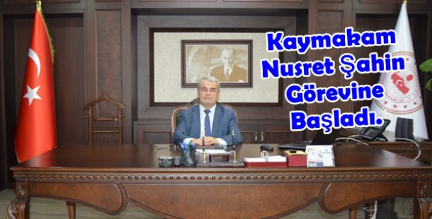 Antalya Kepez Kaymakamlığına Atanan Nusret Şahin Görevine Başladı.