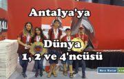 Antalya'nın Dünya Şampiyonu Öğrencileri
