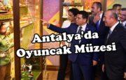 Anadolu Oyuncak Müzesi Açıldı.